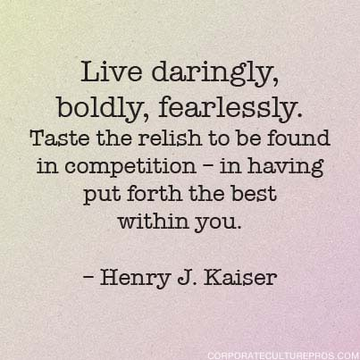 Henry J. Kaiser Quote