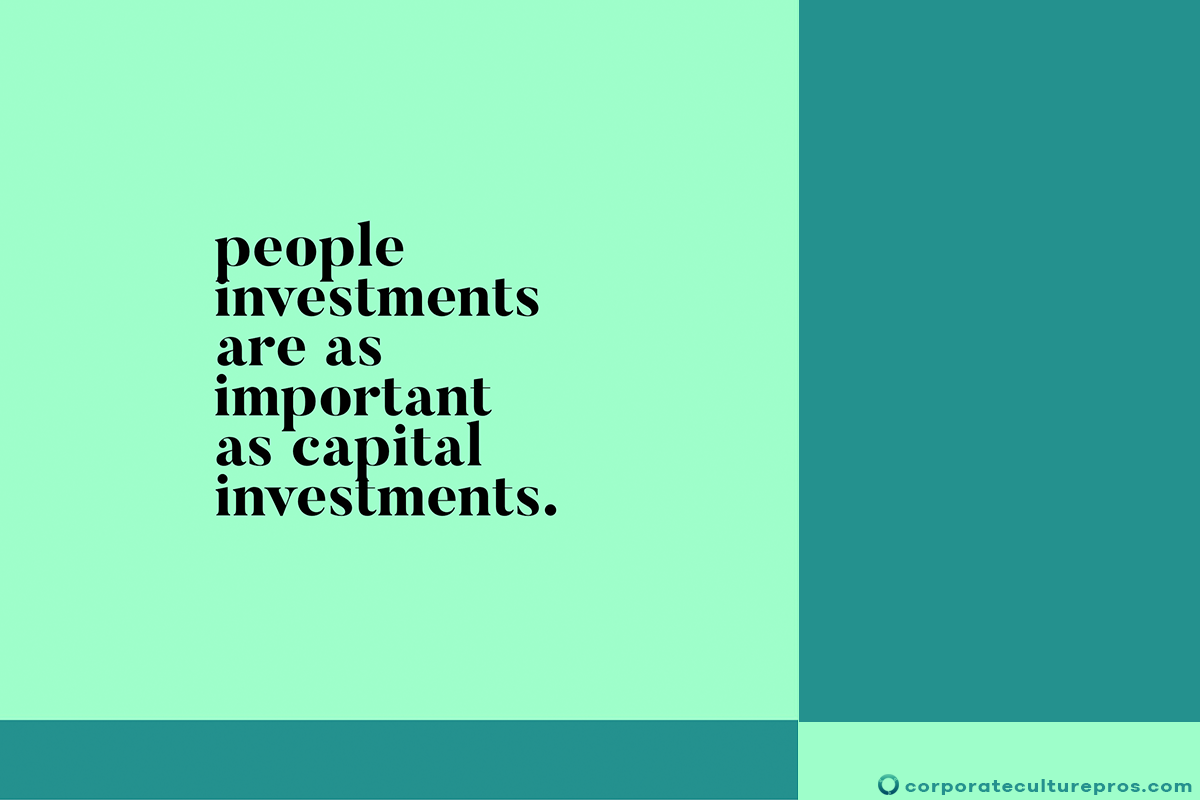 People Investments Are As Important As Capital Investments