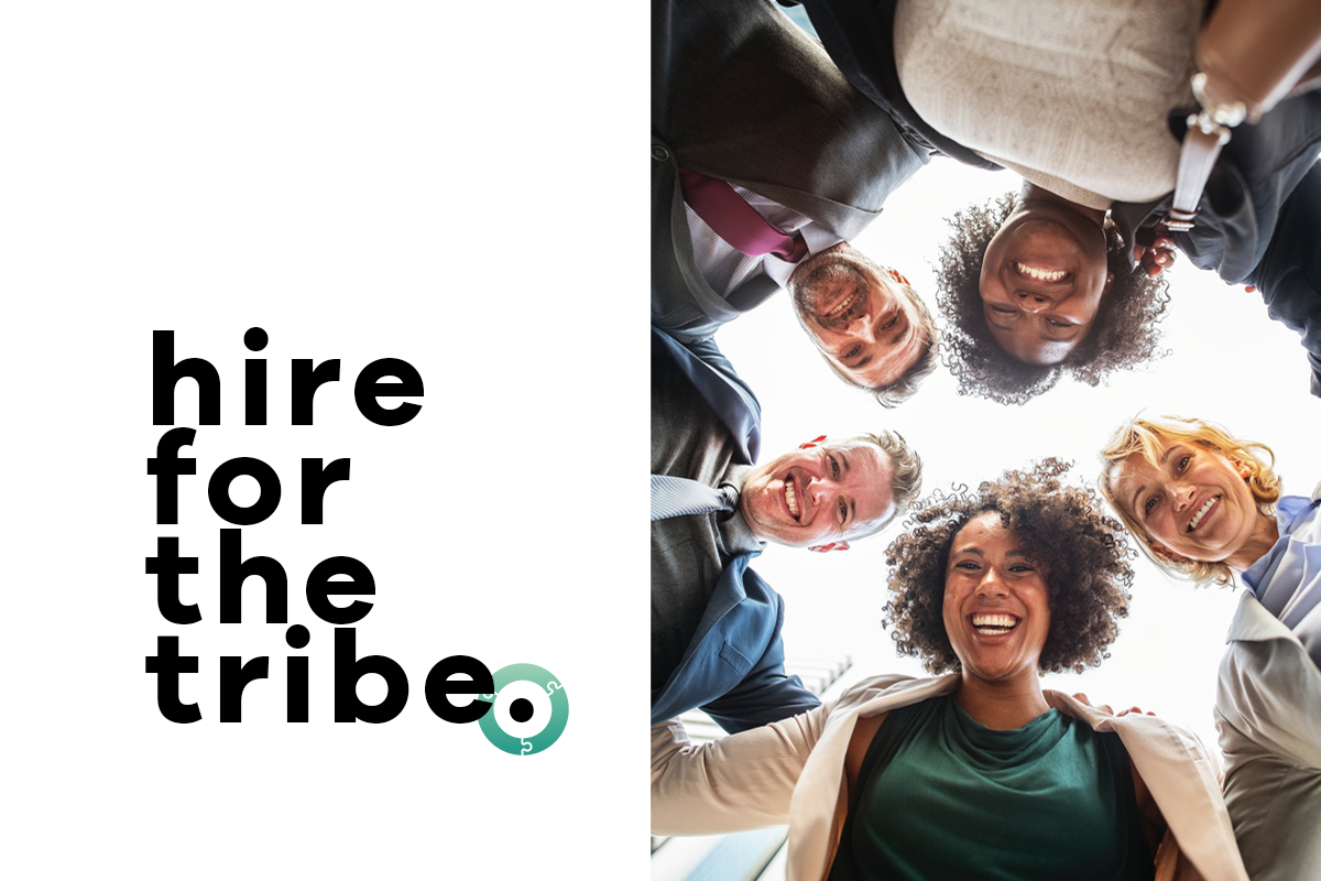 Hire For The Tribe To Attract And Retain Talented Employees